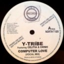 Y-Tribe Ft. Celitia & Chino - Computer Love  (Vocal Mix)