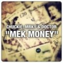 Chuckie, MRK1 & Doctor - Mek Money  (Original Mix)
