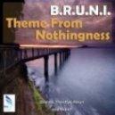 B.R.U.N.I - Theme From Nothingness  (Original Mix)
