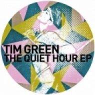 Tim Green - The Quiet Hour  (Original Mix)