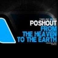 Poshout - From The Heaven To The Earth  (Original Mix)