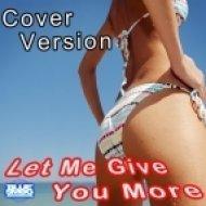 DJ Pas - Let Me Give You More  (Cover Version Best Vemix)