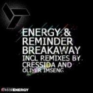 Energy & Reminder - Breakaway  (Original Mix)