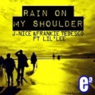 Frankie Tedesco, J Nice Feat Lil Lee - Rain On My Shoulder  (Dario Trapani Remix)