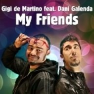 Gigi De Martino feat. Dani Galenda - My Friends  (Extended Concept)