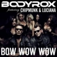 Bodyrox feat. Chipmunk and Luciana - Bow Wow Wow  (Extended Mix)