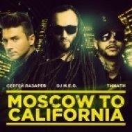 DJ M.E.G. feat. Сергей Лазарев & Тимати -  Moscow to California  (DJ Zhukovsky Radio Edit)