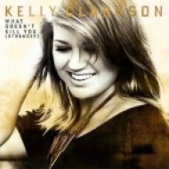 Kelly Clarkson - Stronger  (What Doesn\'t Kill You)