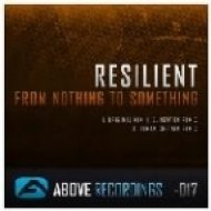Resilient - From Nothing To Something  (Original Mix)
