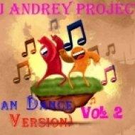 DJ Andrey Project - Russian Dance(July Version)Vol 2 ()