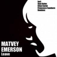 Matvey Emerson - Leave  (Francesco Sambero Remix)