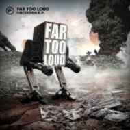 Far Too Loud - 600 Years  (Original Mix)