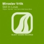 Miroslav Vrlik - Still In Love  (Myk Bee Remix)
