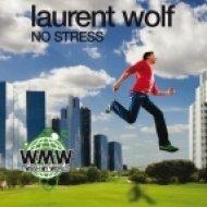 Laurent Wolf - No Stress  (Dj Mus-t Club Mix)
