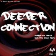 Deeper Connection - Dem Fire  (feat 1Der)