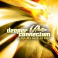 Deeper Connection - Liquid Gold  (Original Mix)