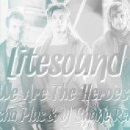 Litesound - We Are The Heroes  (Sasha Plus & DJ Shane Remix)