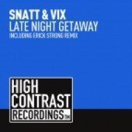 Snatt & Vix - Late Night Getaway  (Extended Intro Mix)