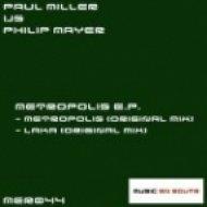 Paul Miller vs Philip Mayer - Metropolis  (Original Mix)