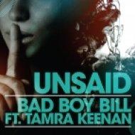 Bad Boy Bill - Unsaid Feat Tamra Keenan  (Original Mix)