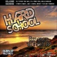 Hard School - Fly Over The Sky  (Like A Boss Remix)