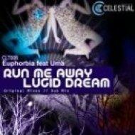 Euphorbia Feat Uma - Run Me Away  (Original Mix)