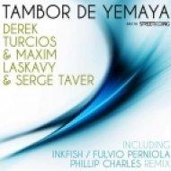 Derek Turcios, Maxim Laskavy, Serge Taver -  Tambor De Yameya  (Maxim Laskavy & Derek Turcios Original Cuban Santeria feat. Serge Taver Mix)