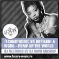 Technotronic vs Botteghi & Wood - Pump Up The World  (DJ Nejtrino vs DJ Baur Mashup)
