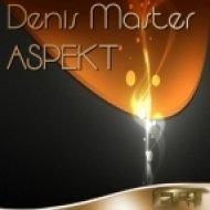 Denis Master - Aspekt  (Original Mix)