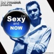DJ PradAA - I\'m Sexy And Now  (Original Mix)