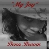 Dena Brown  -  My Joy  (My Joy My Ras Mix)