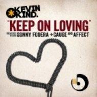 Kevin Kind  -  Keep On Loving  (Sonny Fodera Remix)