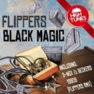 Flippers - Black Magic  (Original Mix)