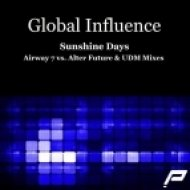 Global Influence - Sunshine Days  (UDM Remix)
