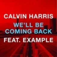 Calvin Harris feat. Example - We ll Be Coming Back  (R3hab EDC Vegas Remix)