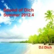 DJ.Dich - Sound of Dich Summer 2012.4  (Live Set)