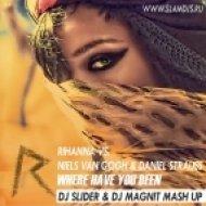 Rihanna vs Niels Van Gogh and Daniel Strauss - Where Have You Been  (DJ Slider and DJ Magnit Mashup)