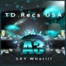 A3 - Say What!!!  (Original Mix)