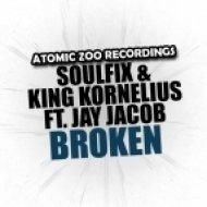 King Kornelius & Soulfix ft. Jay Jacob - Broken  (Original Mix)