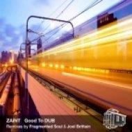 Zaint - Good To Dub  (Original Mix)