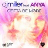 DJ Miller feat. Anya - Gotta Be More  (DJ Shishkin Remix)
