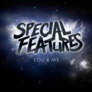 Special Features - You & Me  (Original Mix)