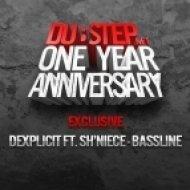 Dexplicit ft. Sh\'Niece  - Bassline ()
