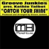 Groove Junkies pres. Kathie Talbot - Catch Your Shine  (GJ\'s Classic Vox)