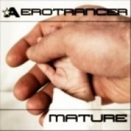 Aerotrancer - Mature  (Original Mix)
