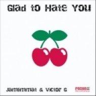 Victor G, JamLimmat - Glad To Hate You (Original Mix)