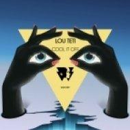 Lou Teti - Cool It Off  (Original Mix)