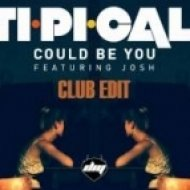 Ti.Pi.Cal. ft. Josh - Could Be You  (Club Mix)