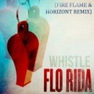 Flo Rida - Whistle  (Fire Flame & Horizont remix)