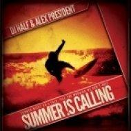 DJ HaLF & Alex President - Summer Is Calling  (Original Mix)